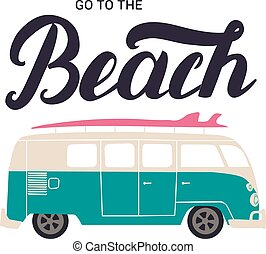 Go to the beach hand lettering with surf bus.