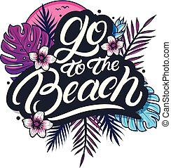 Go to the Beach hand written lettering