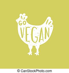Go vegan. Chicken silhouette.