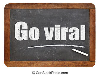 Go viral - text on blackboard