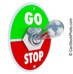 A metal toggle switch with plate reading Go and Stopped, turned into the up or on position to start a process or beginning a new chapter or event