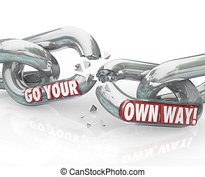 Go Your Own Way Break Split Up Broken Chain Links