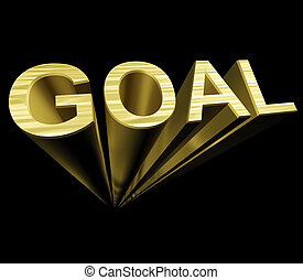 Goal Text In Gold And 3d As Symbol For Aiming And Target -...