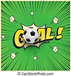 Goal word with realistic soccer ball in comic book style illustration. Vector football illustration.