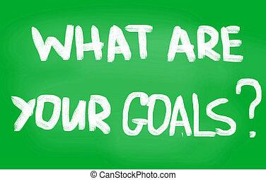 goals?, 何か, あなたの