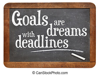 Goals are dreams with deadlines - motivational phrase on a...