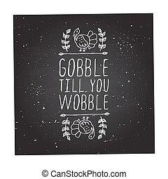 Gobble till you wobble - typographic element - Gobble till...
