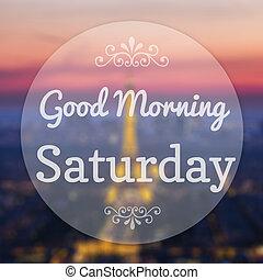 god dag, lördag, på, eiffle, paris, fläck, bakgrund