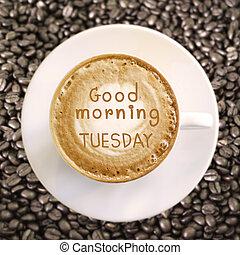 god dag, tisdag, på, het kaffe, bakgrund
