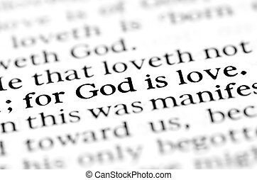 God is Love Scripture in Bible - Detail closeup God is love...