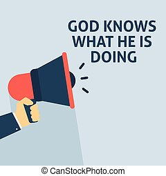 GOD KNOWS WHAT HE IS DOING Announcement. Hand Holding...