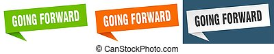 going forward banner sign. going forward speech bubble label set