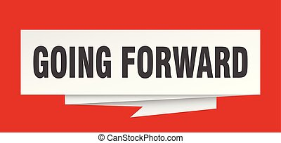 going forward sign. going forward paper origami speech...