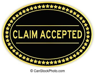 Gold and black color oval sticker with word claim accepted...