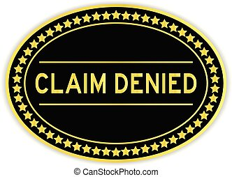Gold and black color oval sticker with word claim denied on...