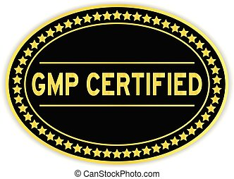 Gold and black color oval sticker with word gmp certified on white background