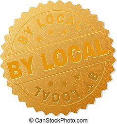 BY LOCAL gold stamp reward. Vector golden award with BY LOCAL text. Text labels are placed between parallel lines and on circle. Golden surface has metallic effect.