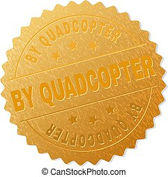 BY QUADCOPTER gold stamp reward. Vector gold medal with BY QUADCOPTER text. Text labels are placed between parallel lines and on circle. Golden area has metallic structure.