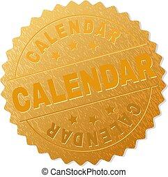 Gold CALENDAR Medallion Stamp - CALENDAR gold stamp award....