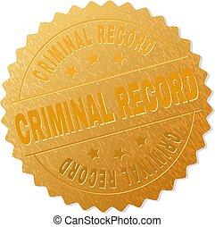 Gold CRIMINAL RECORD Medallion Stamp