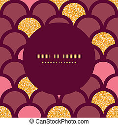 Gold glitter fish scale round frame seamless pattern background