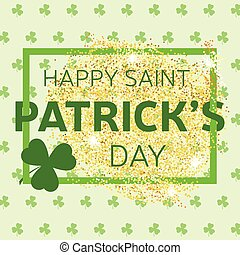 Gold glitter Happy St. Patrick's Day greeting card. Vector illustration.