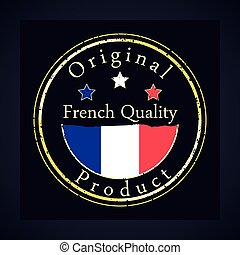 Gold grunge stamp with the text French quality and original product. Label contains French flag.