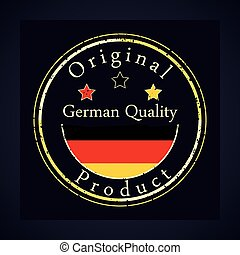 Gold grunge stamp with the text German quality and original product. Label contains German flag.