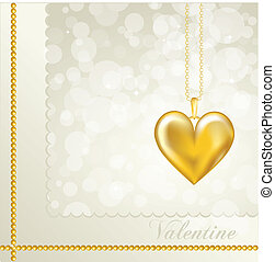 Gold heart - A Valentine card with a gold heart locket....