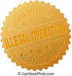 Gold ILLEGAL OPERATION Medal Stamp