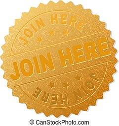 Gold JOIN HERE Medal Stamp - JOIN HERE gold stamp reward. ...