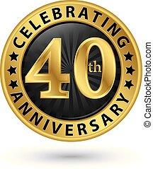 gold, jubiläum, abbildung, feiern, vektor, etikett, 40th