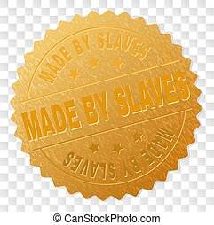 Gold MADE BY SLAVES Award Stamp