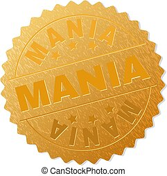 Gold MANIA Award Stamp - MANIA gold stamp medallion. Vector...