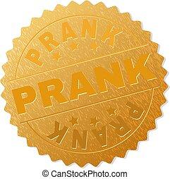 Gold PRANK Medallion Stamp - PRANK gold stamp award. Vector...