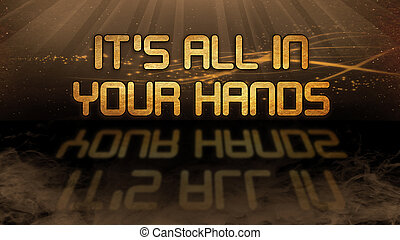 Gold quote - It's all in your hands