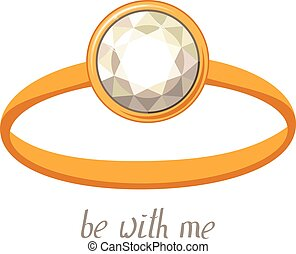 Gold ring with diamond isolated on white background. Phrase Be with me.