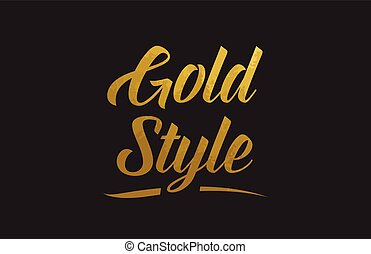 Gold Style gold word text illustration typography