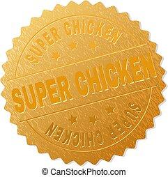 Gold SUPER CHICKEN Badge Stamp