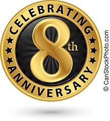 gold, vektor, 8., etikett, jubiläum, feiern, abbildung