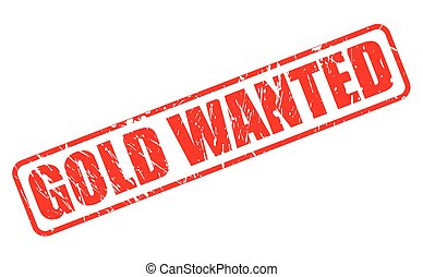 GOLD WANTED red stamp text