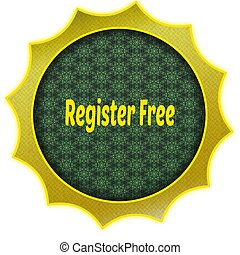 Golden badge with REGISTER FREE text. Illustration graphic design concept image