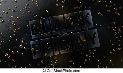 Frosted gold spheres are falling onto Black Friday phrase. Top view. 3D animation