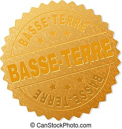 BASSE-TERRE gold stamp award. Vector gold award with BASSE-TERRE text. Text labels are placed between parallel lines and on circle. Golden surface has metallic effect.