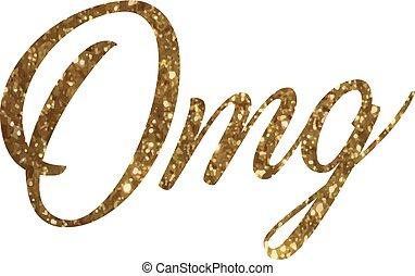 Golden glitter isolated hand writing word OMG