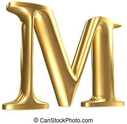 Golden matt letter M in perspective, jewellery font...