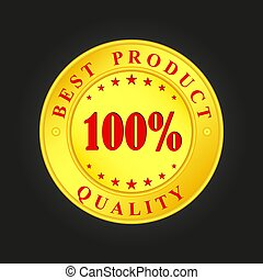 Golden medallion with the inscription Best Product, 100 percent and quality