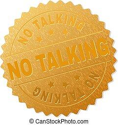 Golden NO TALKING Medallion Stamp