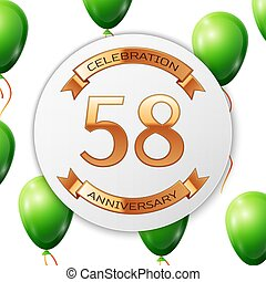 Golden number fifty eight years anniversary celebration on white circle paper banner with gold ribbon. Realistic green balloons with ribbon on white background. Vector illustration.
