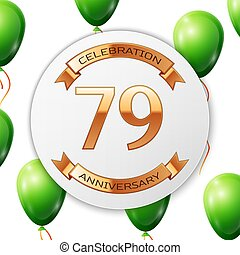 Golden number seventy nine years anniversary celebration on white circle paper banner with gold ribbon.